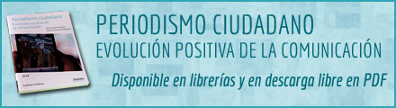 Periodismo Ciudadano: Evolucin positiva de la comunicacin