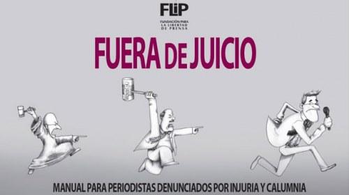 Fuera de Juicio: Manual para periodistas denunciados por injuria y calumnia