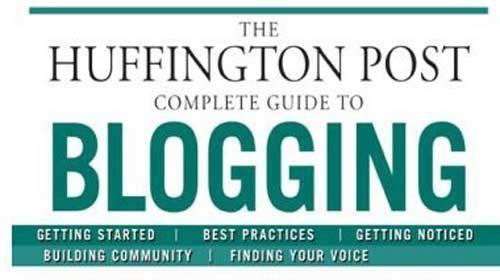 Arianna Huffington y los editores del Huffington Post lanzan una guía completa de blogging