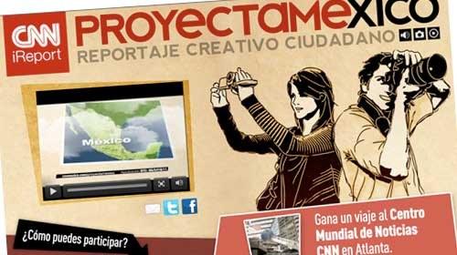 "1º concurso de periodismo ciudadano de CNN-iReport: ""Proyecta #México"""