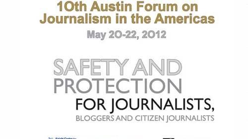 """10 ª Foro de periodismo de la Fundación Knight: """"Seguridad y protección de los periodistas, bloggers y periodistas ciudadanos"""""""
