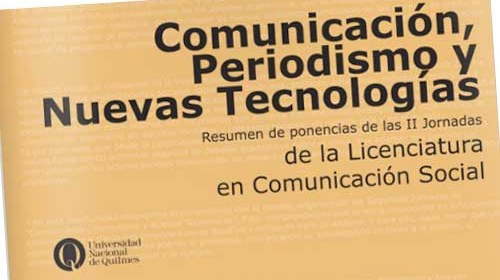 """""""Comunicación, Periodismo y Nuevas Tecnologías"""" desde Quilmes, Argentina"""