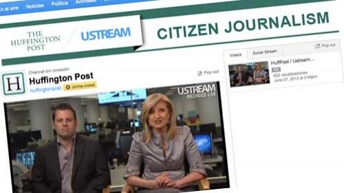 El Huffington Post y Ustream unidos en favor de la información ciudadana en directo