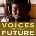 Termina el plazo de solicitudes para el programa Voices of Our Future 2011
