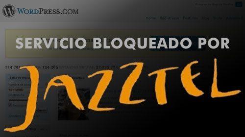Jazztel bloquea el acceso a parte de los blogs de WordPress.com