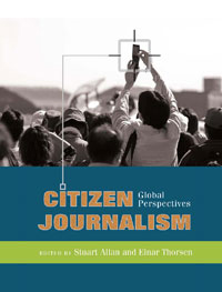 «Citizen Journalism: Global Perspectives», un libro sobre el estado del periodismo ciudadano