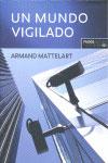 Armand Mattelart: 'Un mundo vigilado'
