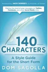 140 caracteres: Una guía de estilo para el texto breve de Dom Sagolla