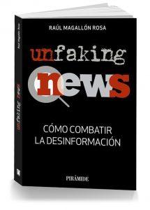 UnfakingNews. Cómo combatir la desinformación