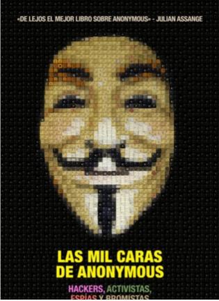 Las mil caras de #Anonymous: adéntrate en el hacktivismo de la mano de @BiellaColeman
